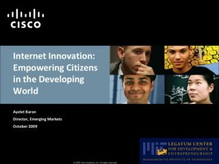Internet Innovation: Empowering Citizens in the Developing World