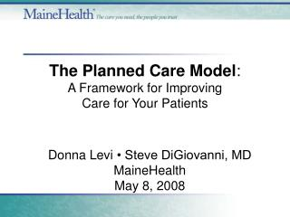 The Planned Care Model: A Framework for Improving  Care for Your Patients