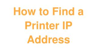 How to Find a Printer IP Address