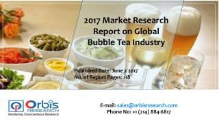 2017 Worldwide report On Bubble Tea Market Forecast 2022
