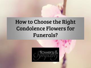 How to Choose the Right Condolence Flowers for Funerals?