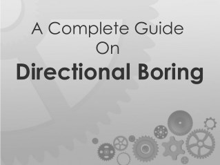 A Complete Guide on Directional Boring
