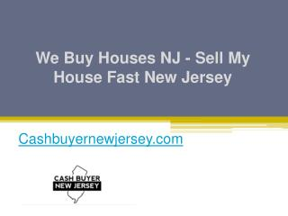 We Buy Houses NJ - Sell My House Fast New Jersey - Cashbuyernewjersey.com