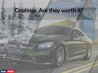 Coatings: Are they worth it?