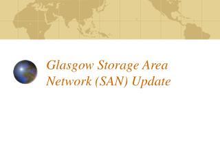 Glasgow Storage Area Network SAN Update