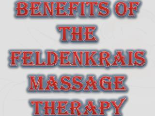 Need to Proper Therapist for Feldenkrais Treatment