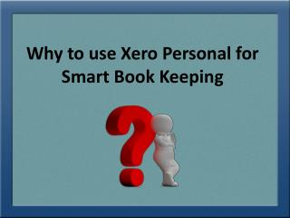 Why to use Xero Personal for Smart Book Keeping?