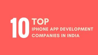 Top 10 iPhone app development companies in India