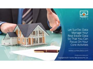 Let SunTec Data Manage Your Real Estate Data So That You Can Focus On Your Core Activities