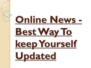 Best Way To keep Yourself Updated - Online News