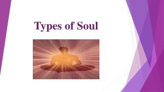 Types of Soul