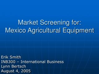 Market Screening for: Mexico Agricultural Equipment