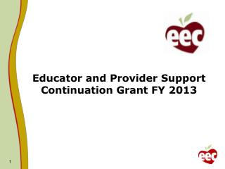 Educator and Provider Support Continuation Grant FY 2013