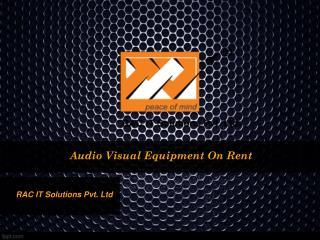Buy Audio Visual Equipment On Rent