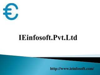 IEinfosoft.Pvt.Ltd Powerpoint PPT Presentation.