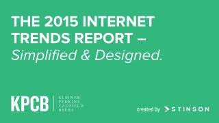 KPCB 2015 Internet Trends Report - Simplified & Designed.
