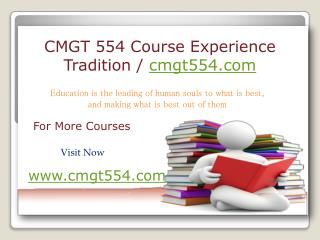 CMGT 554 Course Experience Tradition / cmgt554.com