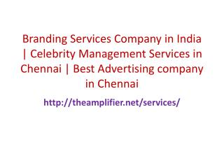 Branding Services Company in India | Celebrity Management Services in Chennai | Best Advertising company in Chennai