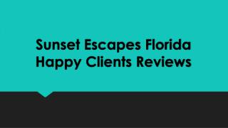 Sunset Escapes Florida Reviews Happy Customers