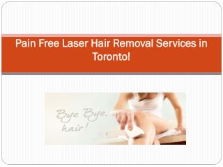 Pain Free Laser Hair Removal Services in Toronto!
