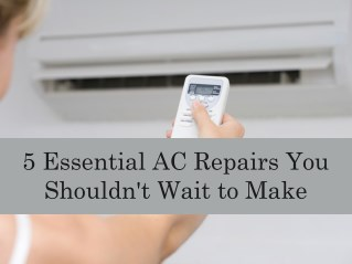 AC Repairs That You Need To Take Care Of Right Away