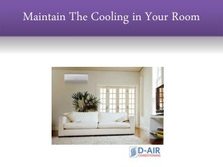 Maintain The Cooling in Your Room