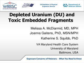 Depleted Uranium DU and Toxic Embedded Fragments