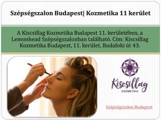 Szépségszalon Budapest| Kozmetika 11 kerület