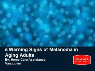 5 Warning Signs of Melanoma in Aging Adults