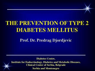THE PREVENTION OF TYPE 2 DIABETES MELLITUS
