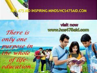 HCS 475 AID Inspiring Minds/hcs475aid.com