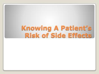 Knowing A Patient's Risk of Side Effects