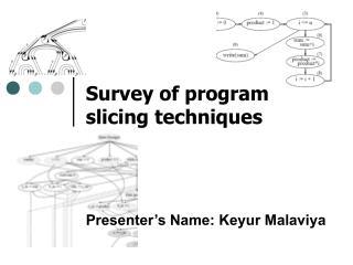Survey of program slicing techniques