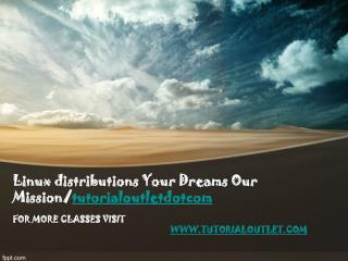 Linux distributions Your Dreams Our Mission/tutorialoutletdotcom