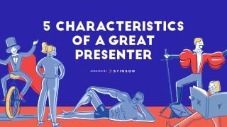 5 Characteristics of a Great Presenter