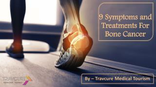 9 Symptoms and Treatments For Bone Cancer