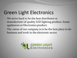 Best Electronics Company in Delhi NCR: Green light electronics