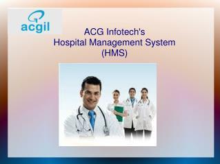 Hospital Management System (HMS) Software by ACG Infotech Ltd.