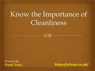 Know the Importance of Cleanliness