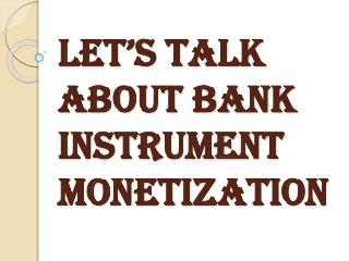 Options Available in the Process of Bank Instrument Monetization