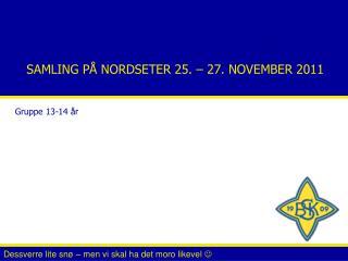 SAMLING P  NORDSETER 25.   27. NOVEMBER 2011