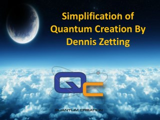 Use of Quantum physics mechanics in quantum creation