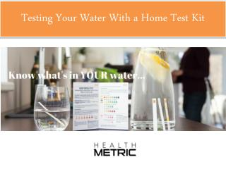 Testing Your Water With a Home Test Kit