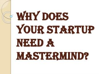 Why You Should Hire Mastermind Group for Your Startup?