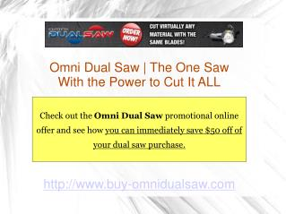 Buy Omni Dual Saw for Enhanced Cutting Abilities