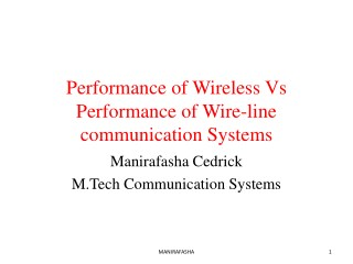 Performance of Wireless Vs Performance of Wire-line communication systems