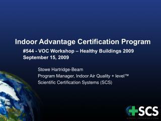 Indoor Advantage Certification Program  544 - VOC Workshop   Healthy Buildings 2009  September 15, 2009