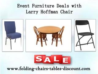 Event Furniture Deals with Larry Hoffman Chair