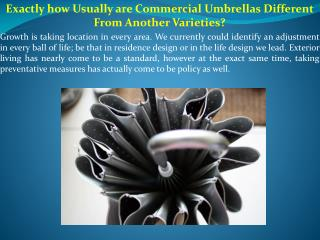 Exactly how Usually are Commercial Umbrellas Different From Another Varieties