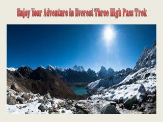 Enjoy Your Adventure in Everest Three High Pass Trek